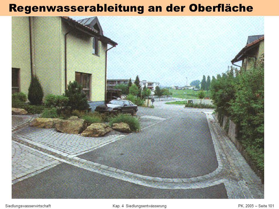 SiedlungswasserwirtschaftKap. 4 Siedlungsentwässerung PK, 2005 – Seite 100 Retentions- und Versickerungsbecken