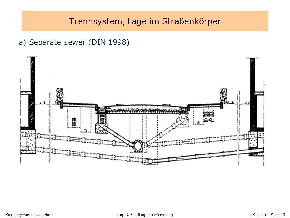SiedlungswasserwirtschaftKap. 4 Siedlungsentwässerung PK, 2005 – Seite 55 Trennsystem