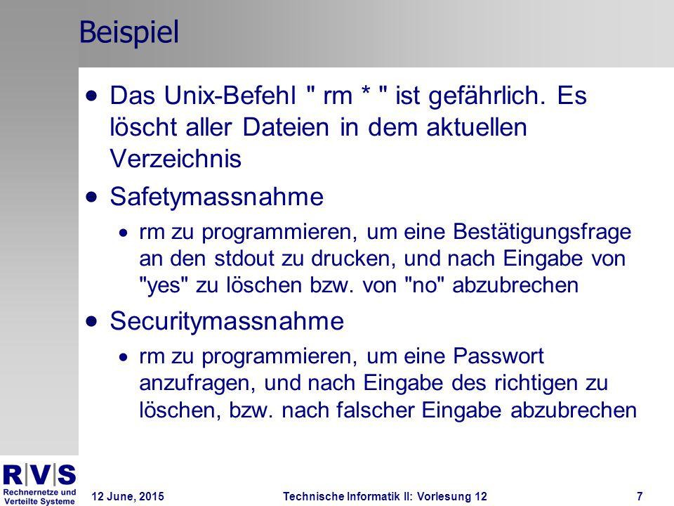 12 June, 2015Technische Informatik II: Vorlesung 127 Beispiel  Das Unix-Befehl