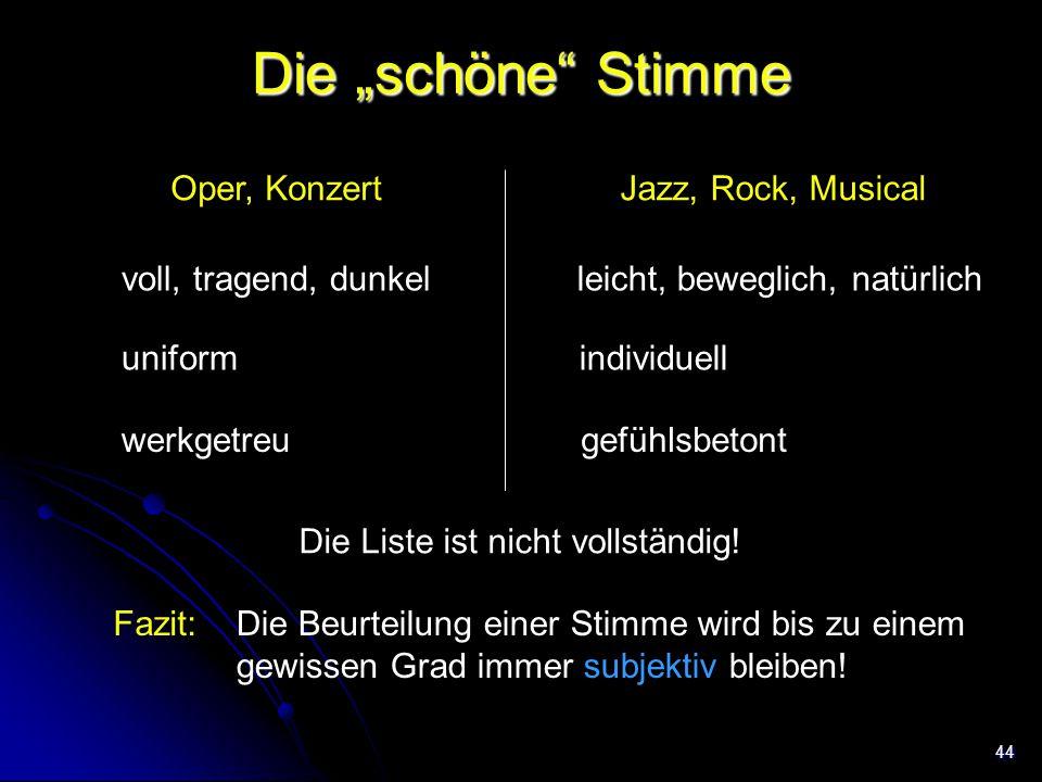 """44 Die """"schöne"""" Stimme Oper, KonzertJazz, Rock, Musical voll, tragend, dunkelleicht, beweglich, natürlich uniformindividuell werkgetreugefühlsbetont D"""