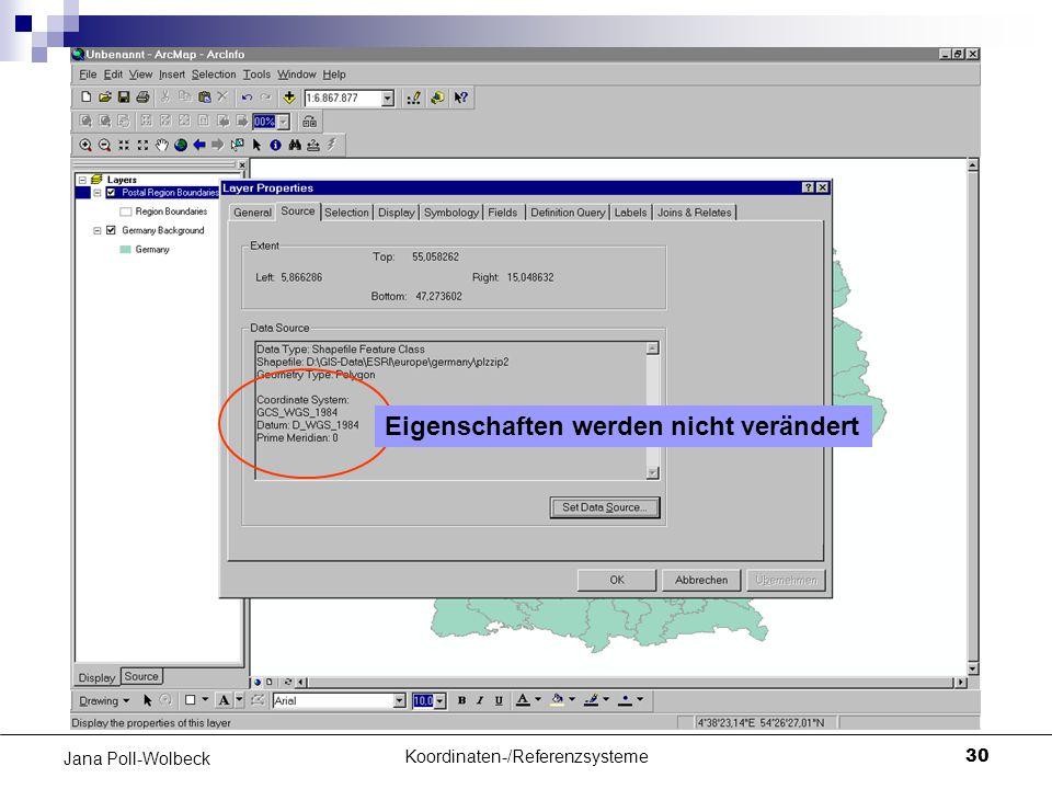 Koordinaten-/Referenzsysteme30 Jana Poll-Wolbeck Eigenschaften werden nicht verändert