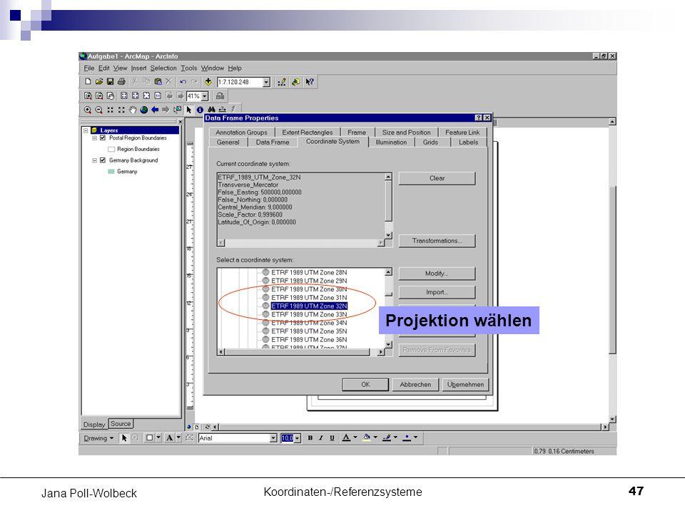 Koordinaten-/Referenzsysteme47 Jana Poll-Wolbeck Projektion wählen