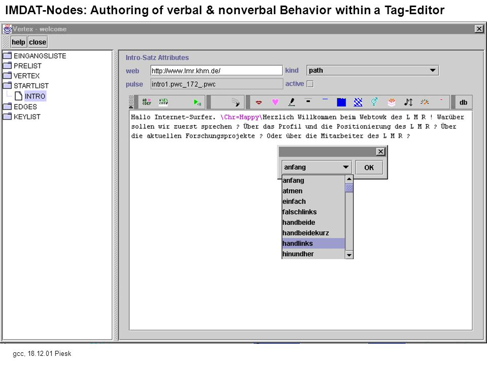 IMDAT-Nodes: Authoring of verbal & nonverbal Behavior within a Tag-Editor gcc, Piesk