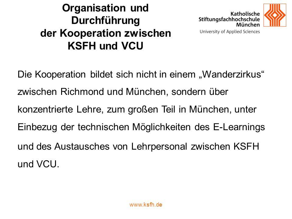 """Organisation und Durchführung der Kooperation zwischen KSFH und VCU Die Kooperation bildet sich nicht in einem """"Wanderzirkus"""" zwischen Richmond und Mü"""
