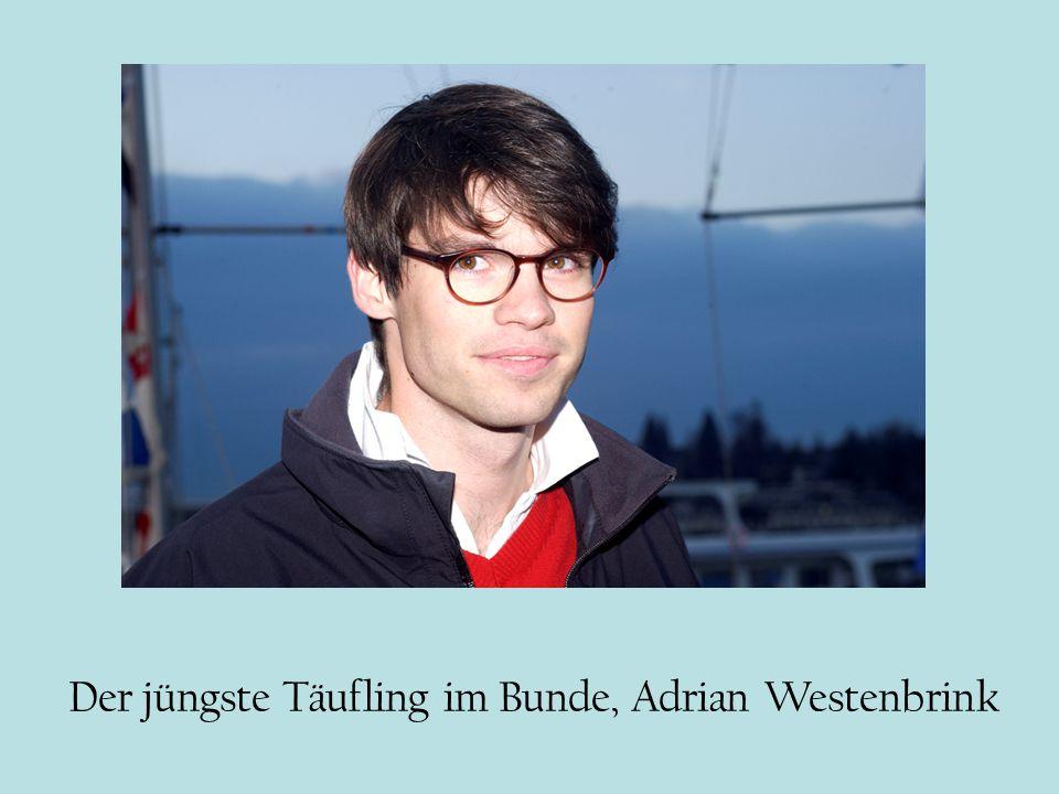 Der jüngste Täufling im Bunde, Adrian Westenbrink
