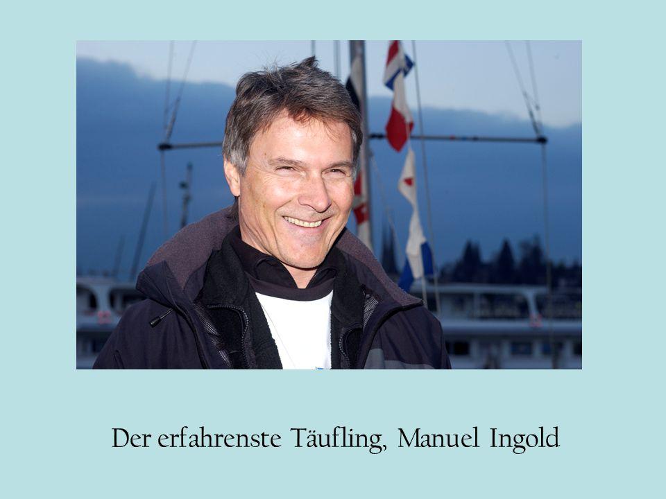Der erfahrenste Täufling, Manuel Ingold