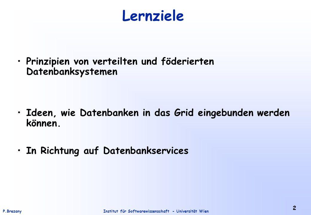 Institut für Softwarewissenschaft - Universität WienP.Brezany 3 Einführung In der ersten Generation von Grid Anwendungen nutzten nur einige Anwendungen Datenbanken (DB), um wissenschaftliche Daten zu speichern – fast alle nutzten files.