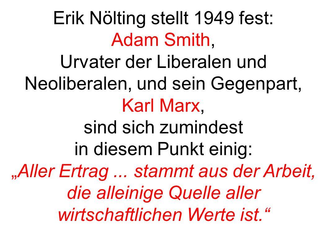 Erik Nölting stellt 1949 fest: Adam Smith, Urvater der Liberalen und Neoliberalen, und sein Gegenpart, Karl Marx, sind sich zumindest in diesem Punkt