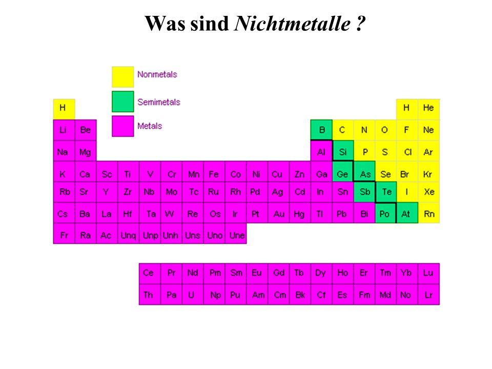 Generelle chemische Eigenschaften Hauptgruppen-Metalle werden in chemischen Reaktionen oxidiert 2 Al(0) + 3 Br 2 Al(III) 2 Br 6 Nichtmetalle oxidieren Metalle: s.o.