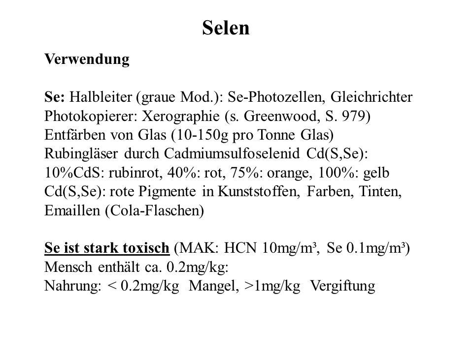 Verwendung Se: Halbleiter (graue Mod.): Se-Photozellen, Gleichrichter Photokopierer: Xerographie (s. Greenwood, S. 979) Entfärben von Glas (10-150g pr