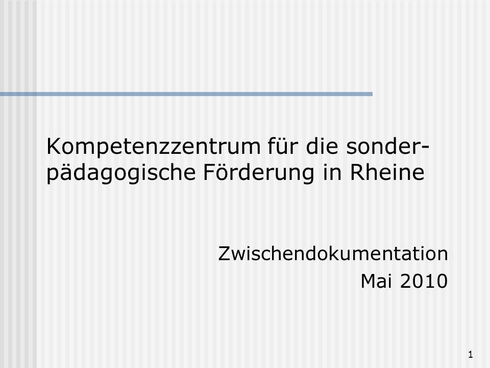 1 Kompetenzzentrum für die sonder- pädagogische Förderung in Rheine Zwischendokumentation Mai 2010