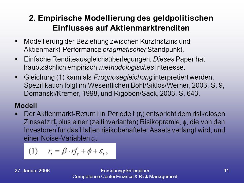 27.Januar 2006Forschungskolloquium Competence Center Finance & Risk Management 11 2.