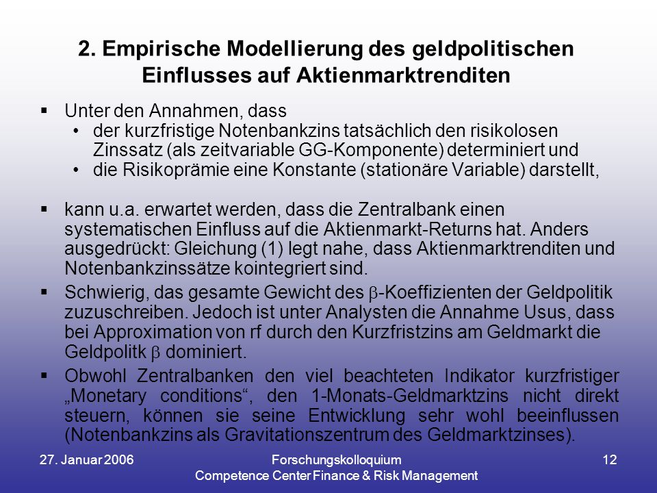 27.Januar 2006Forschungskolloquium Competence Center Finance & Risk Management 12 2.