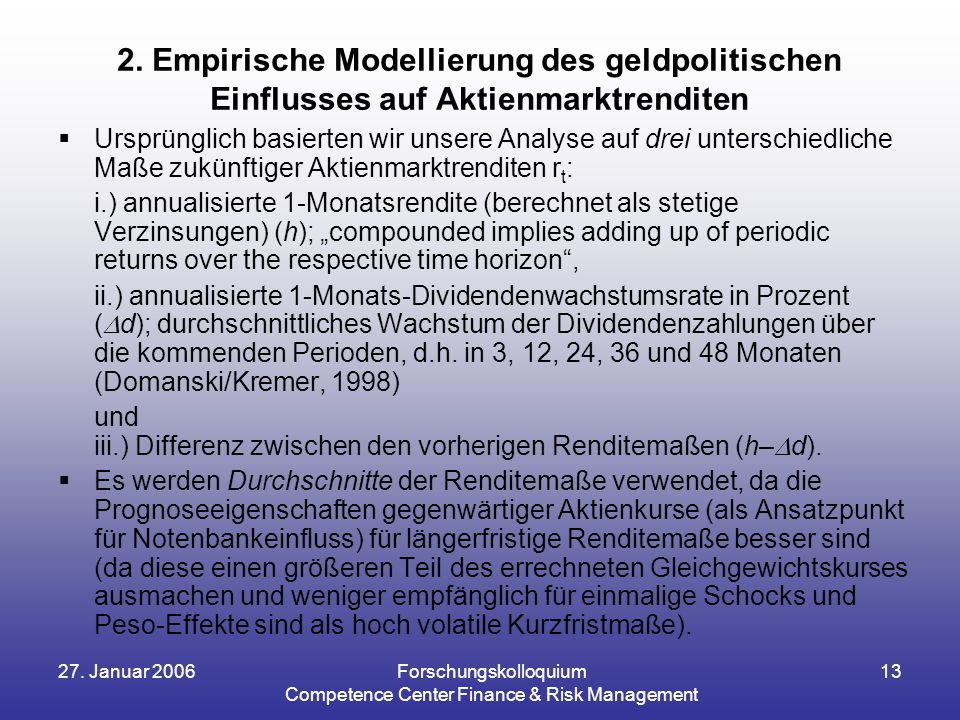 27.Januar 2006Forschungskolloquium Competence Center Finance & Risk Management 13 2.
