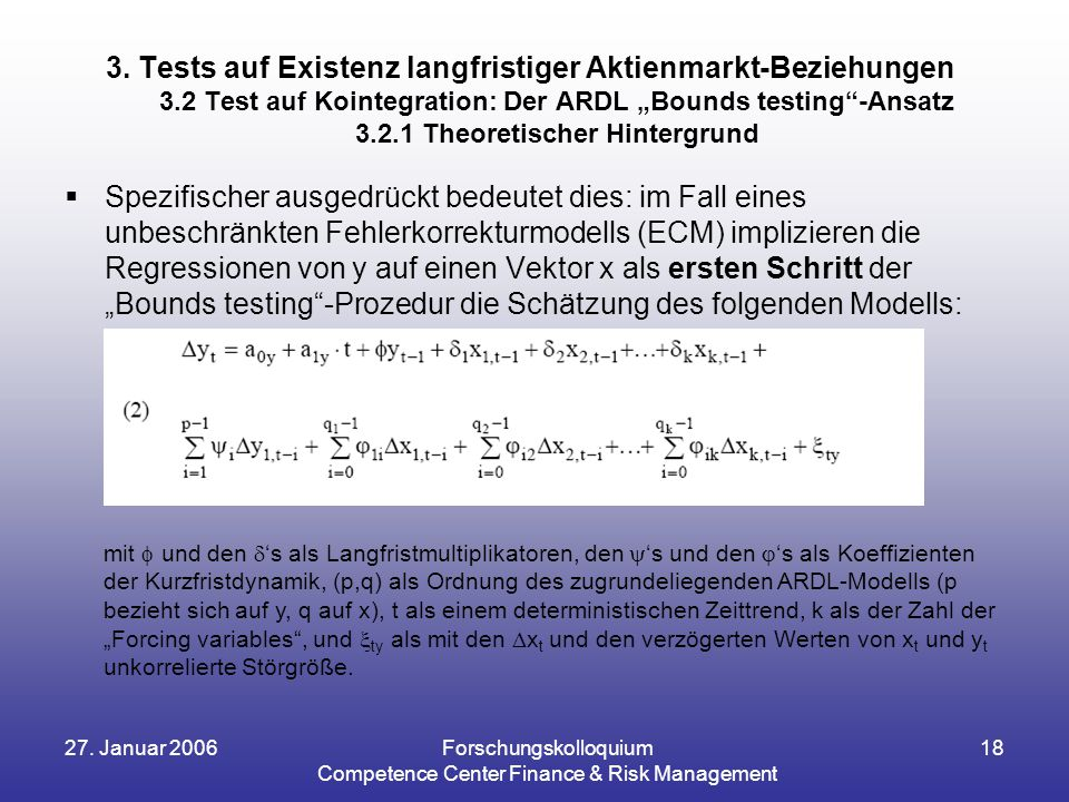 27. Januar 2006Forschungskolloquium Competence Center Finance & Risk Management 18 3. Tests auf Existenz langfristiger Aktienmarkt-Beziehungen 3.2 Tes