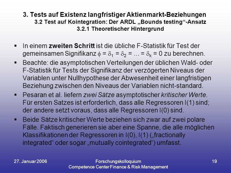 27. Januar 2006Forschungskolloquium Competence Center Finance & Risk Management 19  In einem zweiten Schritt ist die übliche F-Statistik für Test der