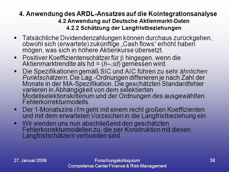 27. Januar 2006Forschungskolloquium Competence Center Finance & Risk Management 38  Tatsächliche Dividendenzahlungen können durchaus zurückgehen, obw