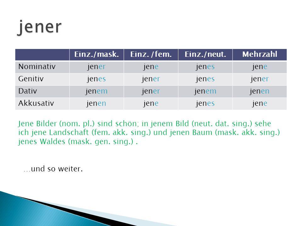 SSie enthalten die gleichen Informationen (G/N/K) wie der bestimmte Artikel der/die/das/die .