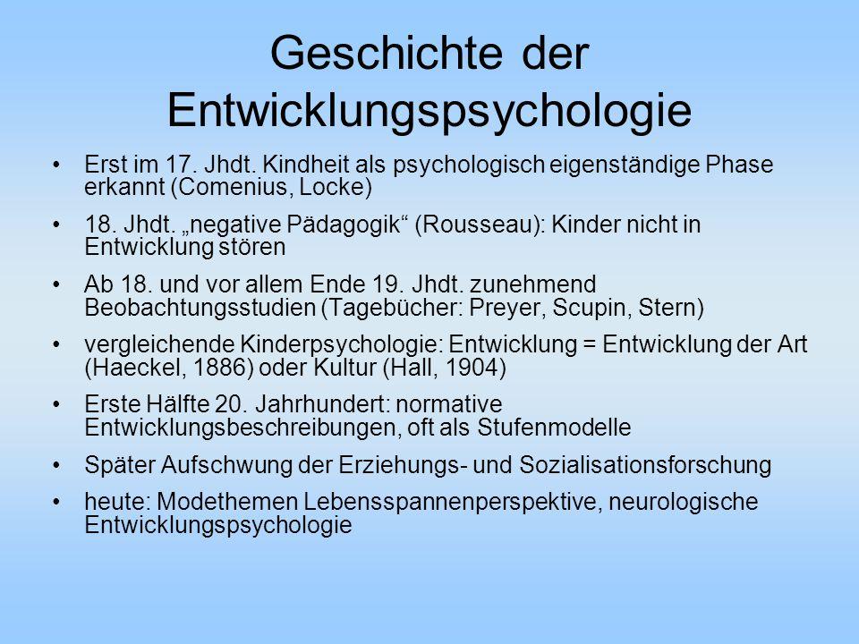 """Geschichte der Entwicklungspsychologie Erst im 17. Jhdt. Kindheit als psychologisch eigenständige Phase erkannt (Comenius, Locke) 18. Jhdt. """"negative"""