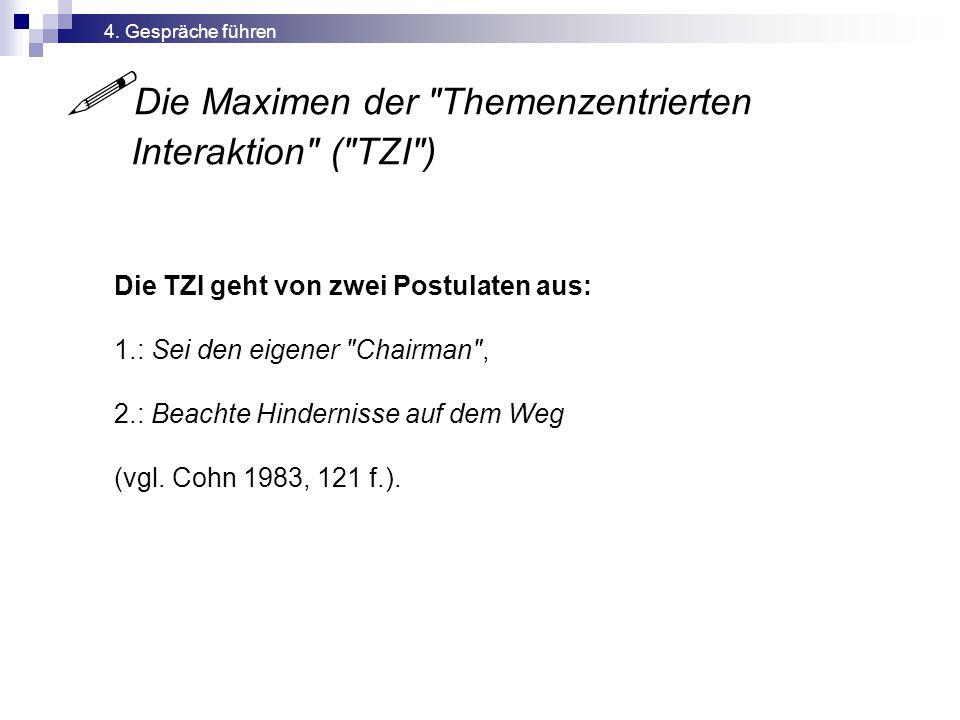  Die Maximen der Themenzentrierten Interaktion ( TZI ) 4.