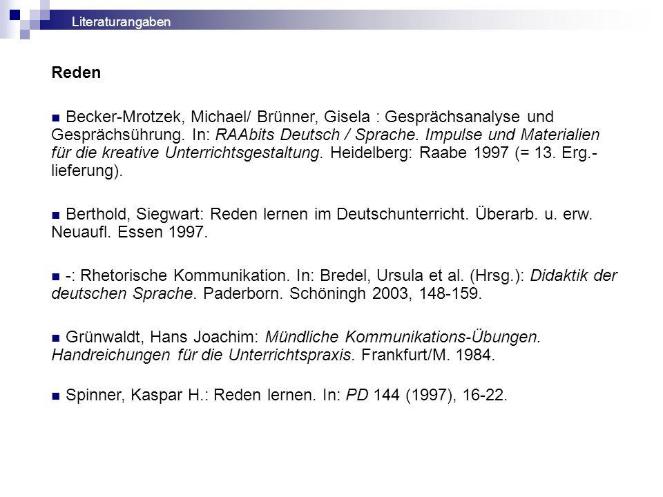 Reden Becker-Mrotzek, Michael/ Brünner, Gisela : Gesprächsanalyse und Gesprächsührung. In: RAAbits Deutsch / Sprache. Impulse und Materialien für die