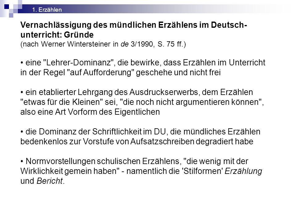 Vernachlässigung des mündlichen Erzählens im Deutsch- unterricht: Gründe (nach Werner Wintersteiner in de 3/1990, S. 75 ff.) eine