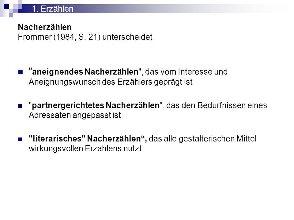 Nacherzählen Frommer (1984, S. 21) unterscheidet