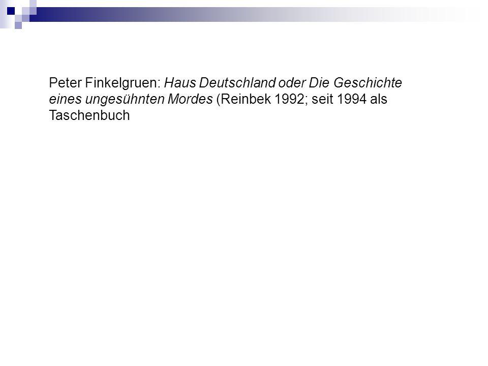 Peter Finkelgruen: Haus Deutschland oder Die Geschichte eines ungesühnten Mordes (Reinbek 1992; seit 1994 als Taschenbuch
