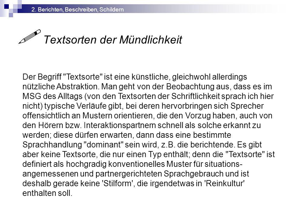  Textsorten der Mündlichkeit Der Begriff Textsorte ist eine künstliche, gleichwohl allerdings nützliche Abstraktion.