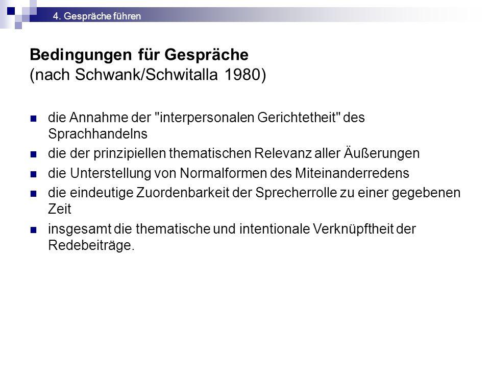 Bedingungen für Gespräche (nach Schwank/Schwitalla 1980) die Annahme der