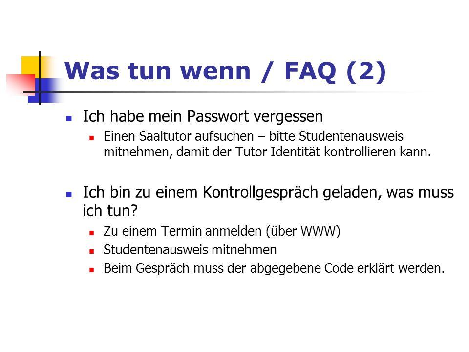 Was tun wenn / FAQ(2) Ich habe mein Passwort vergessen Einen Saaltutor aufsuchen – bitte Studentenausweis mitnehmen, damit der Tutor Identität kontrol