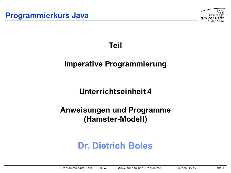Programmierkurs JavaUE 4 Anweisungen und ProgrammeDietrich BolesSeite 12 Beispiel 2 Aufgabe: Landschaft: Gegeben sei das folgende Territorium.