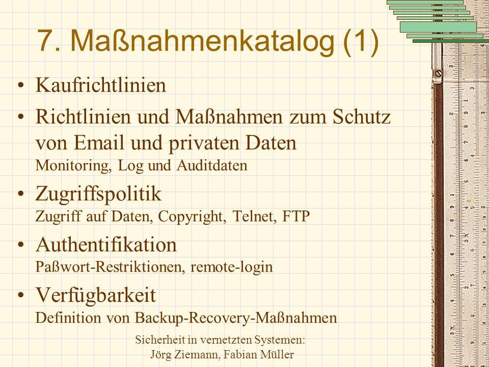 Sicherheit in vernetzten Systemen: Jörg Ziemann, Fabian Müller 7. Maßnahmenkatalog (1) Kaufrichtlinien Richtlinien und Maßnahmen zum Schutz von Email