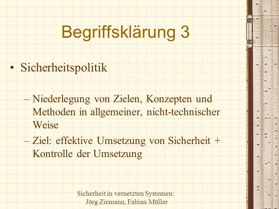 Sicherheit in vernetzten Systemen: Jörg Ziemann, Fabian Müller Risiko- manage- ment Risiko- Analyse Motivation Systematische Gegenmaßnahmen (Sicherheitspolitik, Vorfalls- Bearbeitung, Notfall-Plan) Werte (Assets) Bedrohungen (Threats) Schwachstellen (Vulnerabilities) Risiken