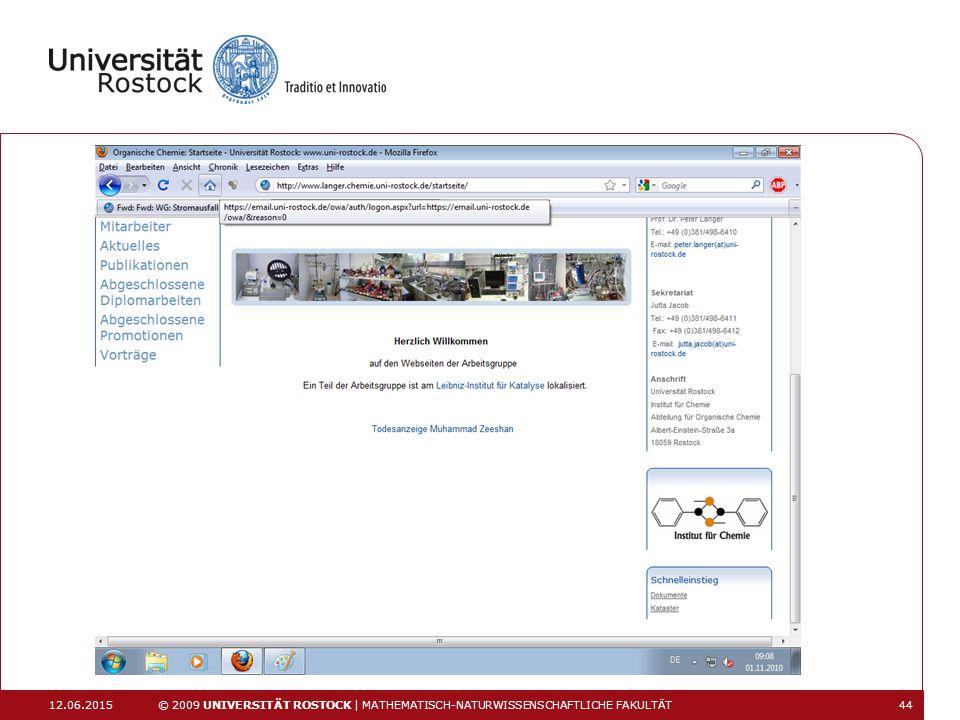 12.06.2015 © 2009 UNIVERSITÄT ROSTOCK | MATHEMATISCH-NATURWISSENSCHAFTLICHE FAKULTÄT 44