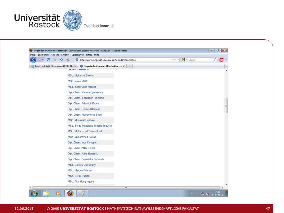 12.06.2015 © 2009 UNIVERSITÄT ROSTOCK | MATHEMATISCH-NATURWISSENSCHAFTLICHE FAKULTÄT 47