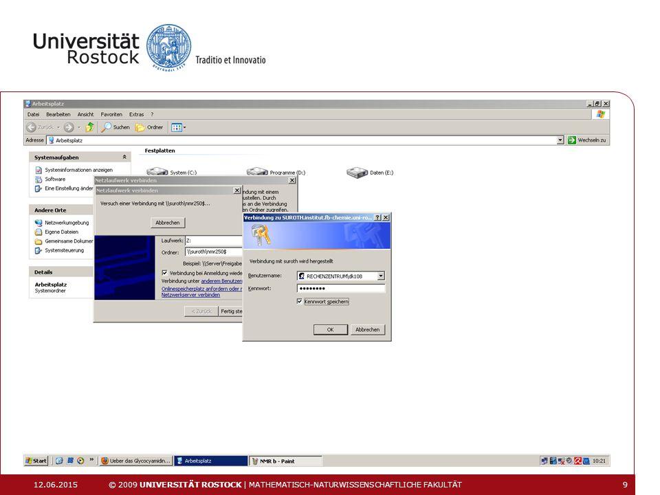 12.06.2015 © 2009 UNIVERSITÄT ROSTOCK | MATHEMATISCH-NATURWISSENSCHAFTLICHE FAKULTÄT 9