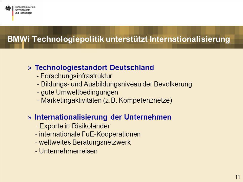 11 »Technologiestandort Deutschland - Forschungsinfrastruktur - Bildungs- und Ausbildungsniveau der Bevölkerung - gute Umweltbedingungen - Marketingak