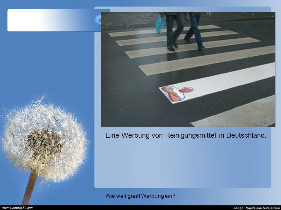 Wie weit greift Werbung ein? Eine Werbung von Reinigungsmittel in Deutschland.