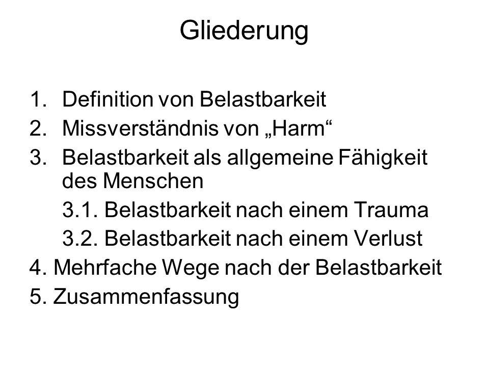 """Gliederung 1.Definition von Belastbarkeit 2.Missverständnis von """"Harm"""" 3.Belastbarkeit als allgemeine Fähigkeit des Menschen 3.1. Belastbarkeit nach e"""