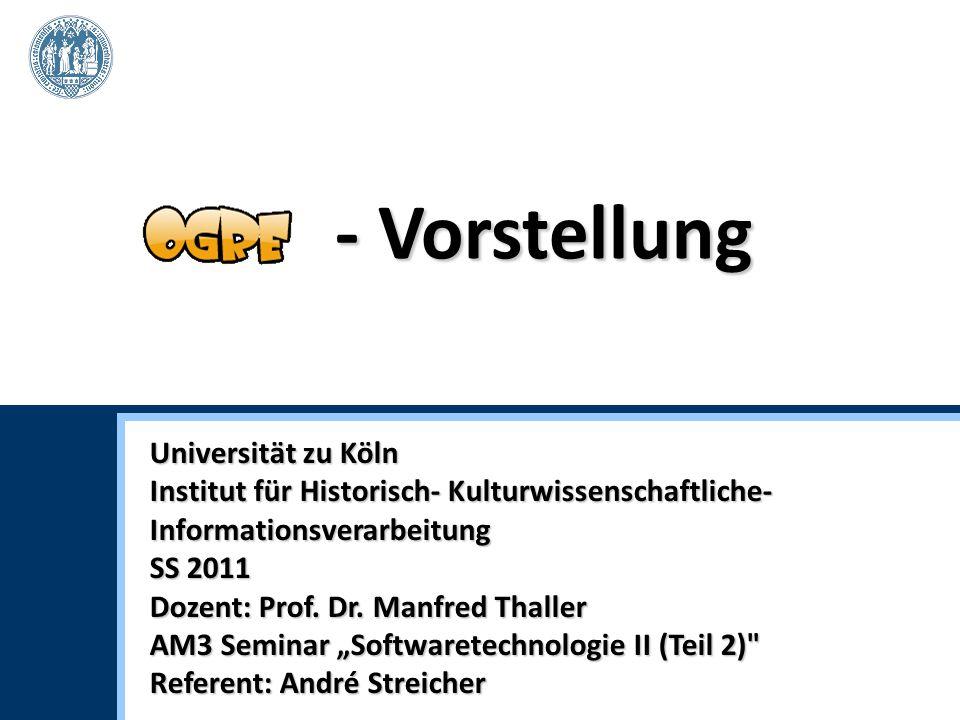 Universität zu Köln Institut für Historisch- Kulturwissenschaftliche- Informationsverarbeitung SS 2011 Dozent: Prof.