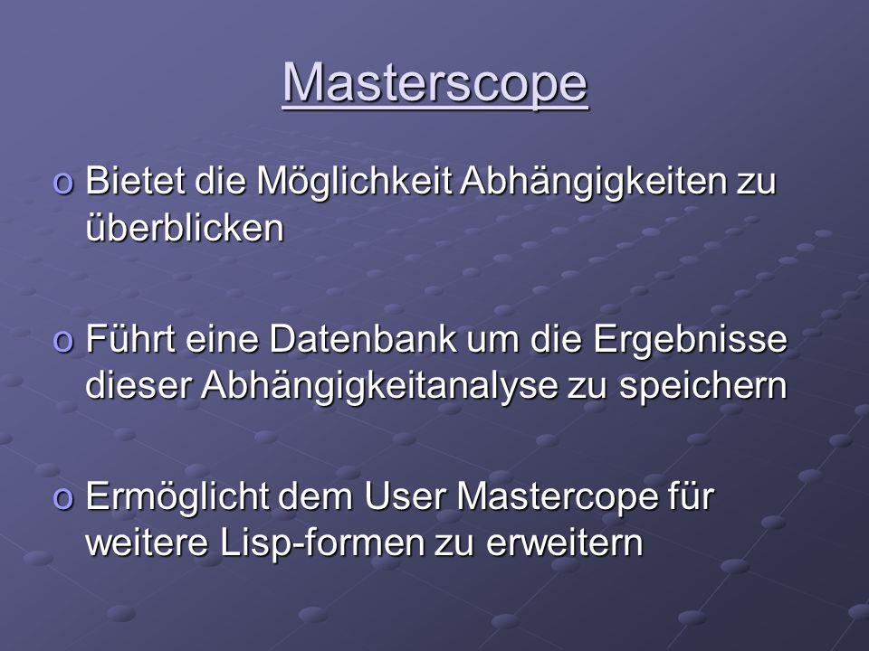 Masterscope oBietet die Möglichkeit Abhängigkeiten zu überblicken oFührt eine Datenbank um die Ergebnisse dieser Abhängigkeitanalyse zu speichern oErm