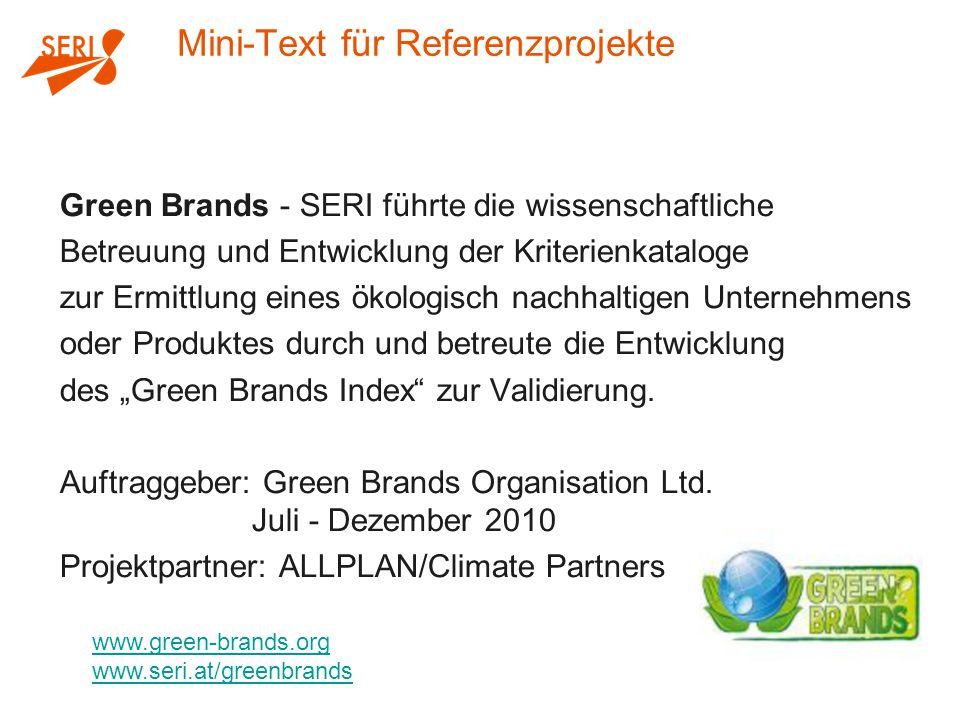 """Mini-Text für Referenzprojekte Green Brands - SERI führte die wissenschaftliche Betreuung und Entwicklung der Kriterienkataloge zur Ermittlung eines ökologisch nachhaltigen Unternehmens oder Produktes durch und betreute die Entwicklung des """"Green Brands Index zur Validierung."""