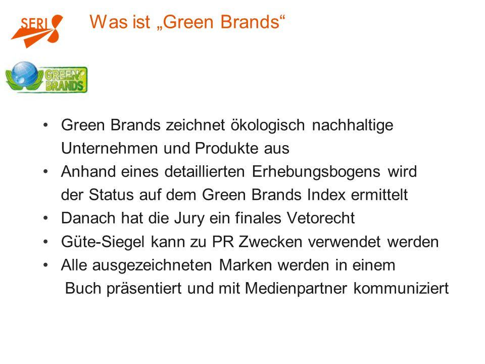 """Was ist """"Green Brands"""" Green Brands zeichnet ökologisch nachhaltige Unternehmen und Produkte aus Anhand eines detaillierten Erhebungsbogens wird der S"""