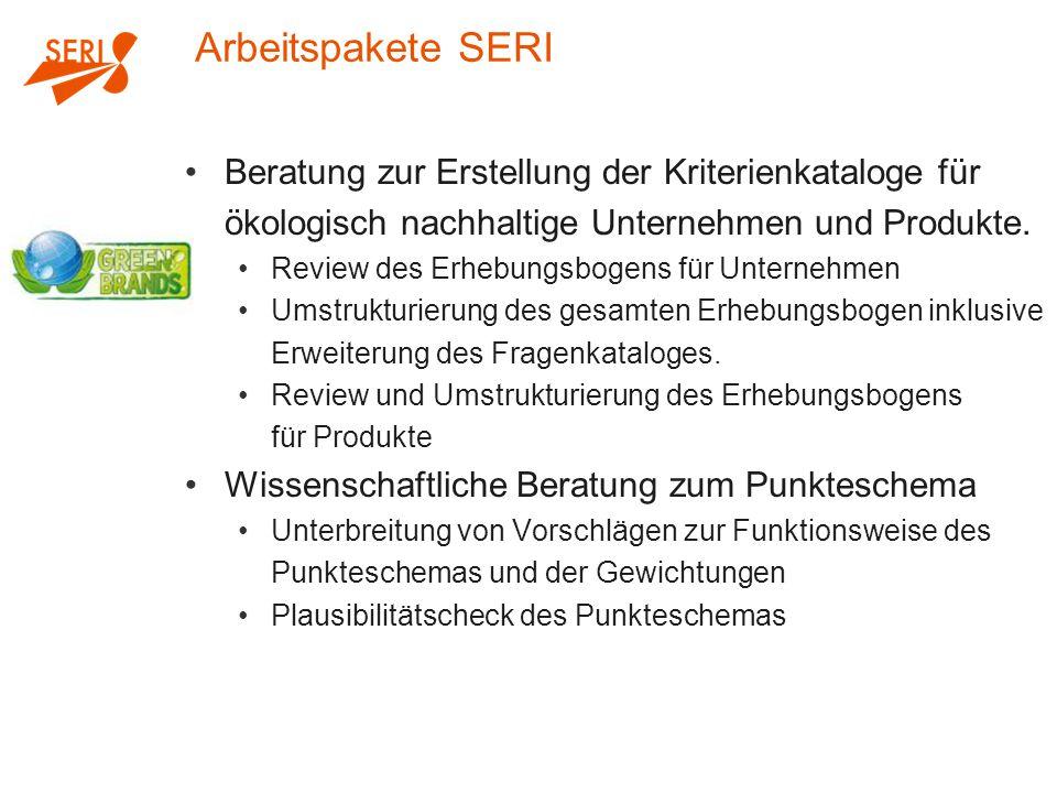 Arbeitspakete SERI Beratung zur Erstellung der Kriterienkataloge für ökologisch nachhaltige Unternehmen und Produkte.