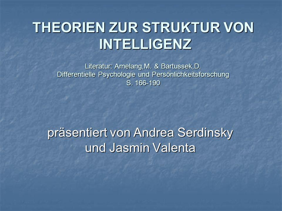 THEORIEN ZUR STRUKTUR VON INTELLIGENZ Literatur: Amelang,M.