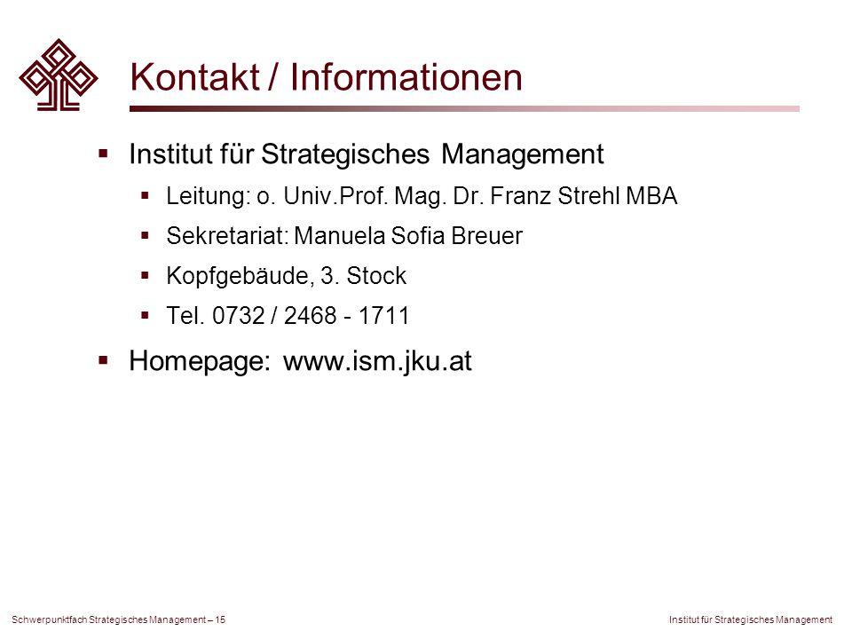 Institut für Strategisches Management Schwerpunktfach Strategisches Management – 15 Kontakt / Informationen  Institut für Strategisches Management 