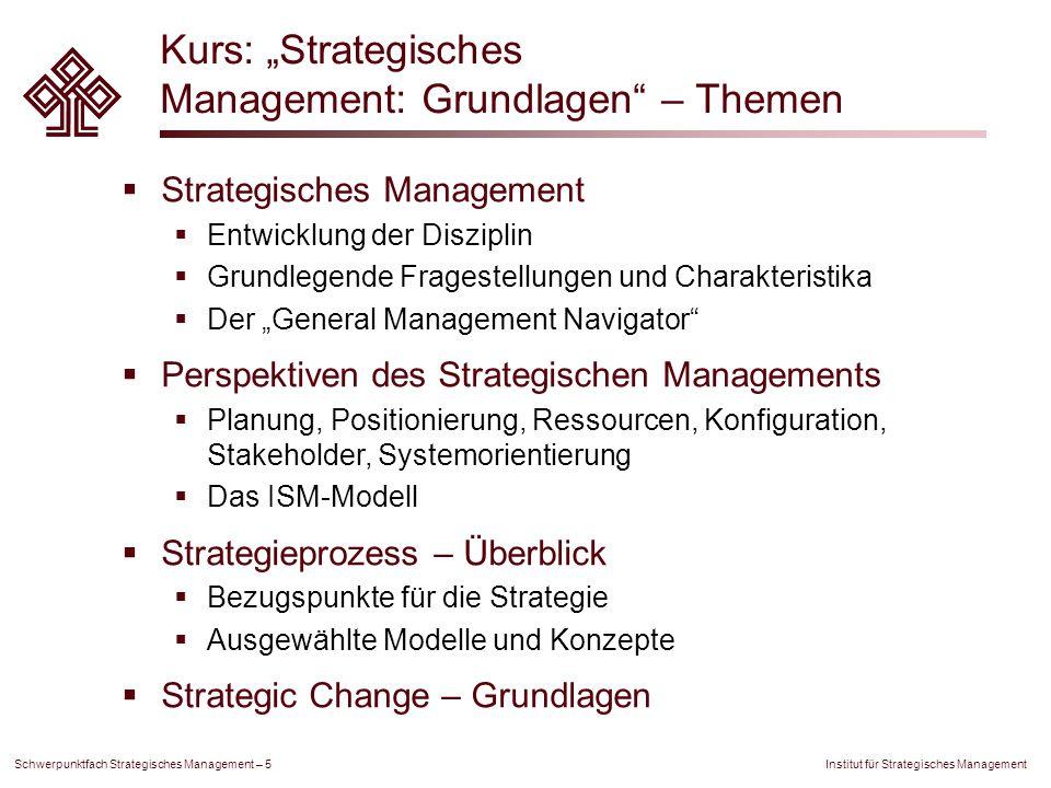 """Institut für Strategisches Management Schwerpunktfach Strategisches Management – 5 Kurs: """"Strategisches Management: Grundlagen"""" – Themen  Strategisch"""