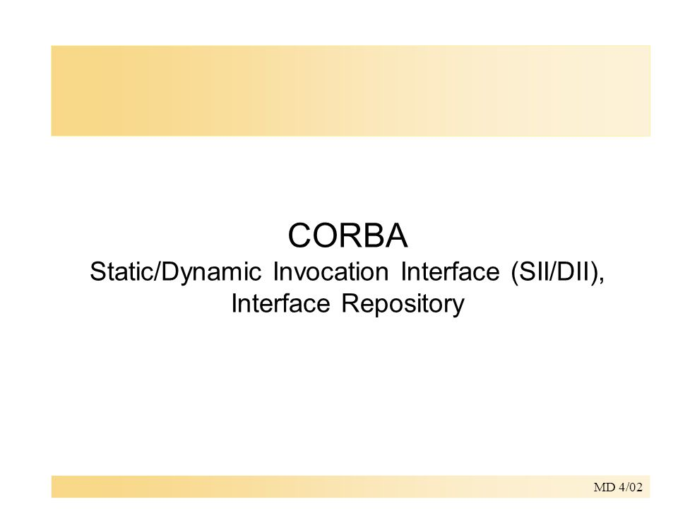 MD 4/02 CORBA Static/Dynamic Invocation Interface (SII/DII), Interface Repository