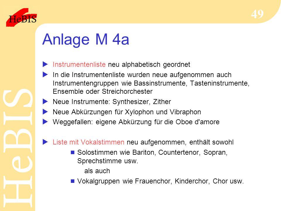 H e B I SH e B I S 49 Anlage M 4a  Instrumentenliste neu alphabetisch geordnet  In die Instrumentenliste wurden neue aufgenommen auch Instrumentengr